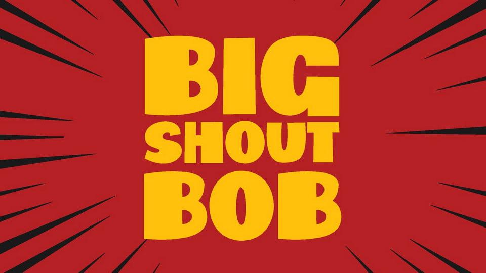 big_shout_bob